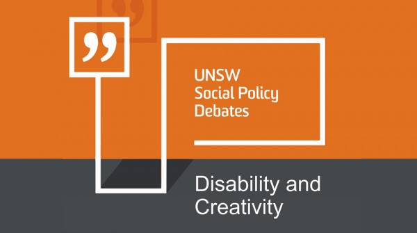 UNSW Social Policy Debate: Disability & Creativity